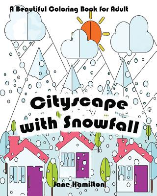 Cityscape with Snowfall: A Beautiful Coloring Book for Adult: Adult Activity Book cover