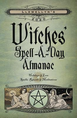 Llewellyn's 2020 Witches' Spell-A-Day Almanac: Holidays & Lore, Spells, Rituals & Meditations Cover Image