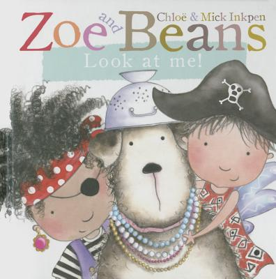 Look at Me! (Zoe and Beans) Cover Image