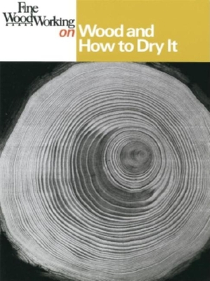 Cover for Fine Woodworking on Wood and How to Dry It