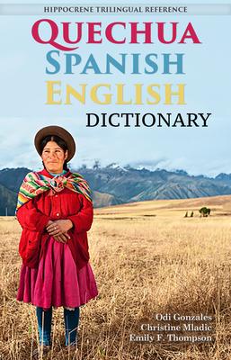 Quechua-Spanish-English Dictionary: A Hippocrene Trilingual Reference Cover Image