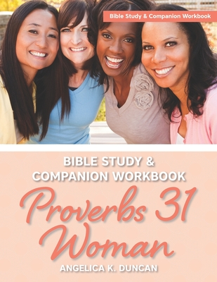 Proverbs 31 Woman Bible Study And Companion Workbook: More Than A Checklist: A 15-Day Devotional To Discover Biblical Truths About The Virtuous Woman Cover Image
