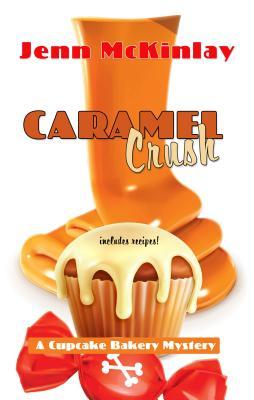 Caramel Crush (Cupcake Bakery Mystery) Cover Image