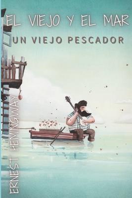 El viejo y el mar: Un viejo pescador Cover Image