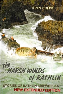 The Harsh Winds of Rathlin: Stories of Rathlin Shipwrecks Cover Image