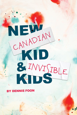 New Canadian Kid / Invisible Kids: Second Edition Cover Image