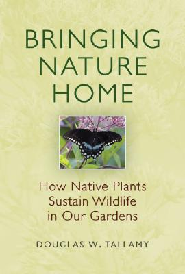 Bringing Nature Home: How Native Plants Sustain Wildlife in Our Gardens Cover Image