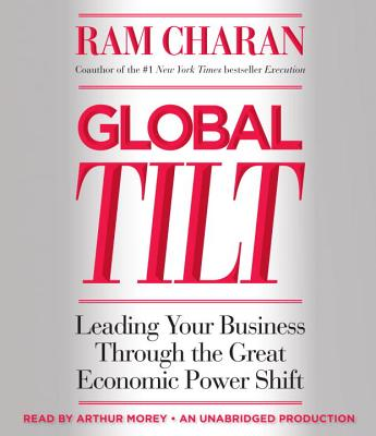 Global Tilt: Leading Your Business Through the Great Economic Power Shift Cover Image