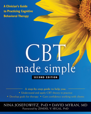 CBT Made Simple: A Clinician's Guide to Practicing Cognitive Behavioral Therapy (New Harbinger Made Simple) Cover Image