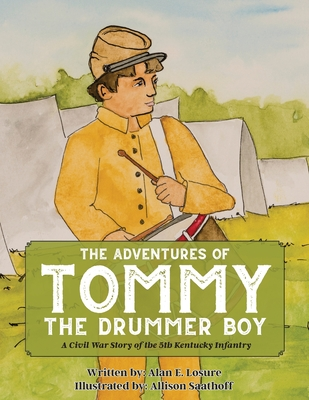 The Adventures of Tommy the Drummer Boy: A Civil War Story of the 5th Kentucky Infantry Cover Image