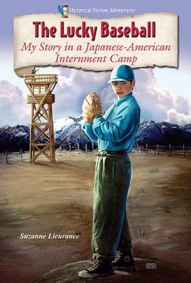 The Lucky Baseball: My Story in a Japanese-American Internment Camp Cover Image