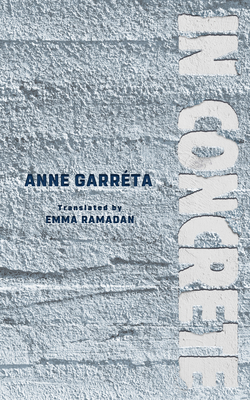 IN CONCRETE - By Anne Garréta