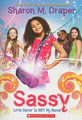 Sassy #1: Little Sister Is Not My Name Cover Image