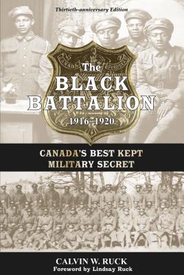 The Black Battalion 1916-1920: Canada's Best Kept Military Secret Cover Image