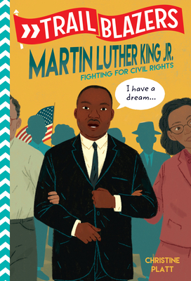 Trailblazers: Martin Luther King, Jr.: Fighting for Civil Rights Cover Image