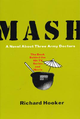 Mash: A Novel About Three Army Doctors Cover Image