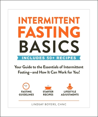 Intermittent Fasting Basics: Your Guide to the Essentials of Intermittent Fasting--and How It Can Work for You! Cover Image