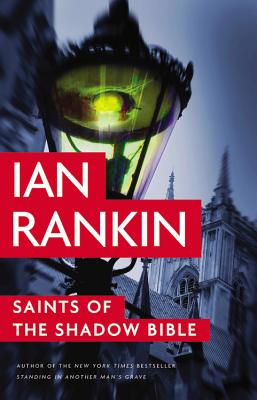 Saints of the Shadow Bible (A Rebus Novel #19) Cover Image