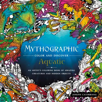 Mythographic Color and Discover: Aquatic: An Artist's Coloring Book of Underwater Illusions and Hidden Objects Cover Image