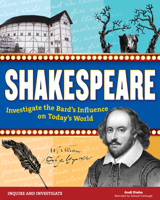 Shakespeare: Investigate the Bard's Influence on Today's World (Inquire and Investigate) Cover Image
