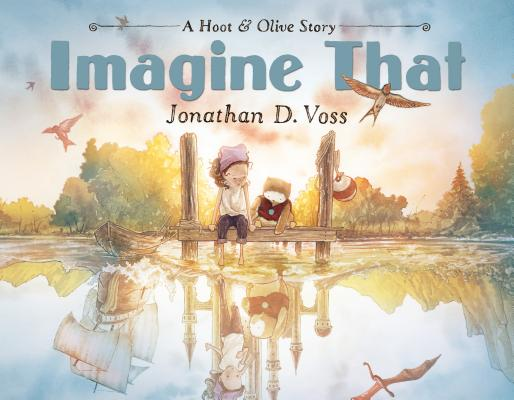 Imagine That: A Hoot & Olive Story Cover Image