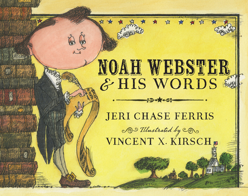 Noah Webster and His Words Cover