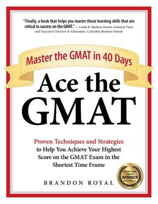 Ace the GMAT: Master the GMAT in 40 Days Cover Image
