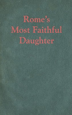 Rome's Most Faithful Daughter: The Catholic Church and Independent Poland, 1914–1939 (Polish and Polish American Studies) Cover Image