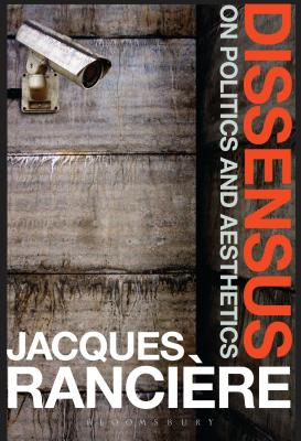 Dissensus: On Politics and Aesthetics Cover Image