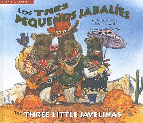 Los Tres Pequenos Jabalies/The Three Little Javelinas Cover Image