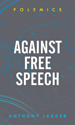 Against Free Speech (Polemics) Cover Image
