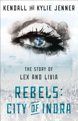Rebels: City of Indra: The Story of Lex and Livia Cover Image
