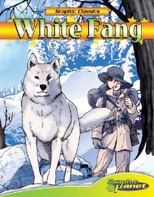 White Fang (Graphic Classics) Cover Image