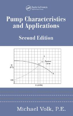 Pump Characteristics and Applications, Second Edition (Mechanical Engineering (Marcel Dekker)) Cover Image