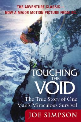 Touching the Void: The True Story of One Man's Miraculous Survival Cover Image
