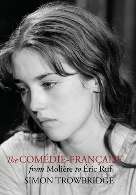 The Comédie-Française from Molière to Éric Ruf Cover Image