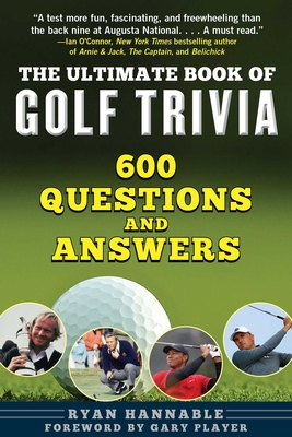 The Ultimate Book of Golf Trivia: 600 Questions and Answers Cover Image
