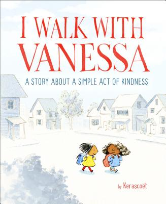 I Walk with Vanessa: A Picture Book Story About a Simple Act of Kindness Cover Image