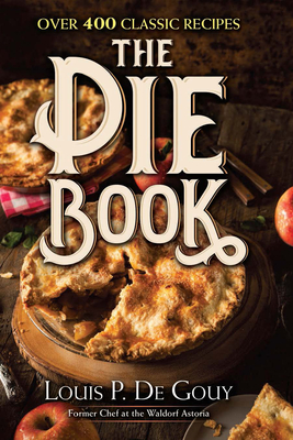 The Pie Book: Over 400 Classic Recipes Cover Image