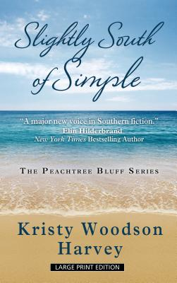 Cover for Slightly South of Simple (Peachtree Bluff Novel)