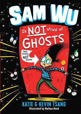 Sam Wu Is Not Afraid of Ghosts by Katie Tsang