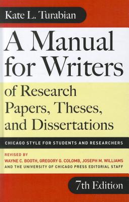 A Manual for Writers of Research Papers, Theses, and Dissertations: Chicago Style for Students and Researchers Cover Image