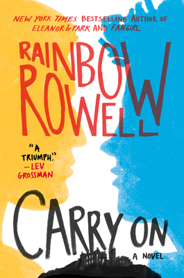 Carry On: A Novel (Simon Snow Series #1) Cover Image