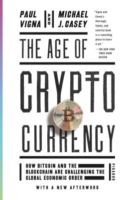 The Age of Cryptocurrency: How Bitcoin and the Blockchain Are Challenging the Global Economic Order Cover Image