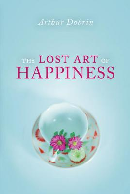 The Lost Art of Happiness Cover