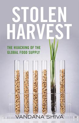 Stolen Harvest: The Hijacking of the Global Food Supply (Culture of the Land) Cover Image