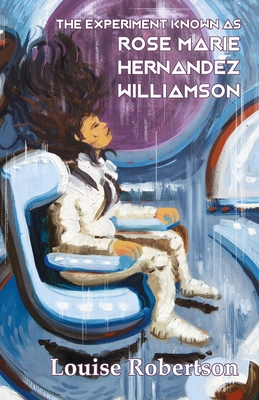 Cover for The Experiment Known as Rose Marie Hernandez Willamson