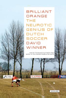 Brilliant Orange: The Neurotic Genius of Dutch Soccer Cover Image