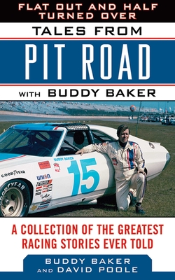 Flat Out and Half Turned Over: Tales from Pit Road with Buddy Baker (Tales from the Team) Cover Image