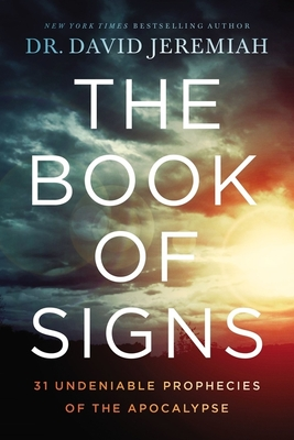 The Book of Signs: 31 Undeniable Prophecies of the Apocalypse Cover Image